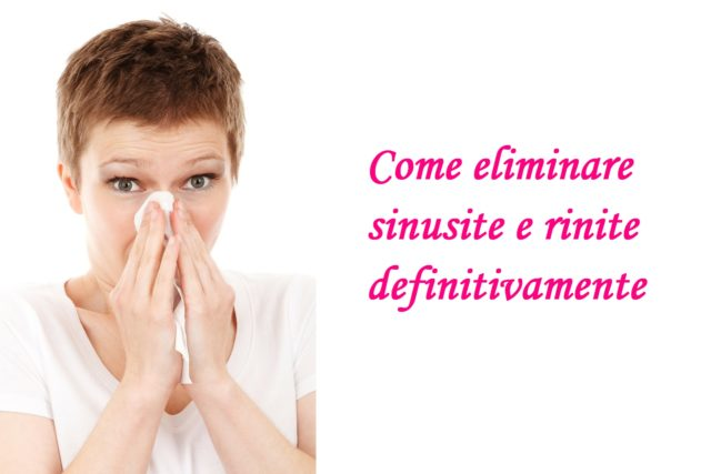 come eliminare sinusite e rinite
