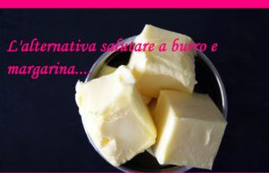 alternativa salutare burro e margarina