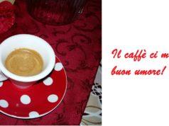 caffè ci mette di buon umore